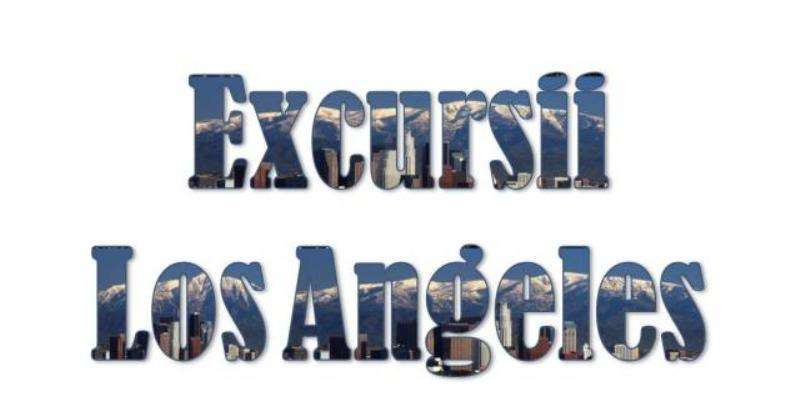 Atractii turistice si excursii optionale Los Angeles