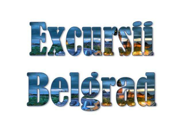 Atractii turistice si excursii optionale Belgrad