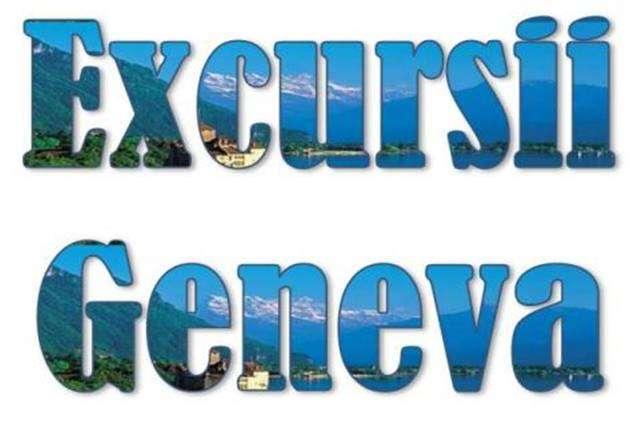 Atractii Turistice si Excursii optionale Geneva