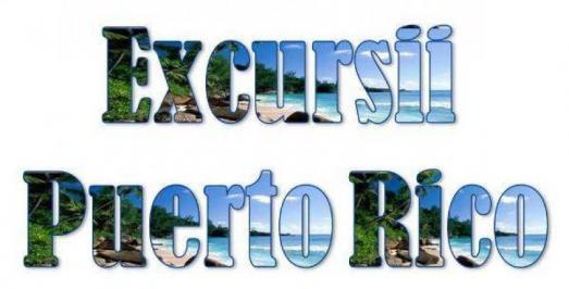 Atractii turistice si excursii optionale Puerto Rico